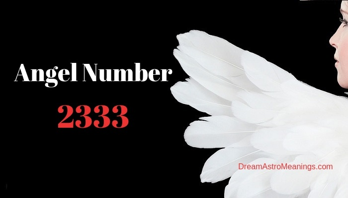 Angel Number 2333 – Meaning and Symbolism