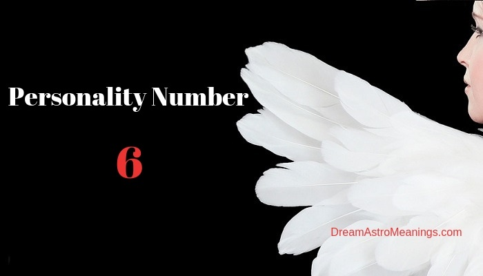 Personality Number 6 – Meaning in Numerology
